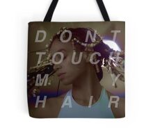 dont touch my hair Tote Bag