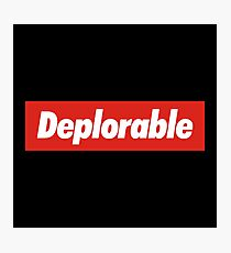 Deplorable Photographic Print