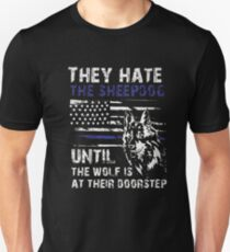 Thin Blue Line American/ Police shirt: THEY HATE SHEEPDOG Unisex T-Shirt