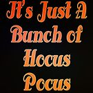 """It's Just a Bunch of Hocus Pocus"" by Marianne Paluso"