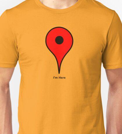I'm here! T-Shirt