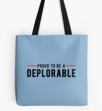 Proud To Be A Deplorable Tote Bag