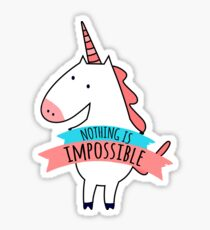 Cute Unicorn Nothing Impossible Sticker