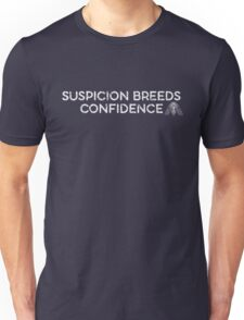 Suspicion Breeds Confidence Unisex T-Shirt
