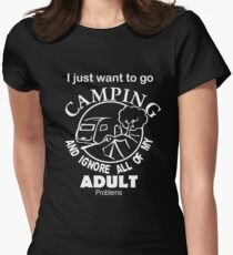 I Just Want To Go Camping  Women's Fitted T-Shirt