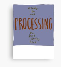 not processing Canvas Print