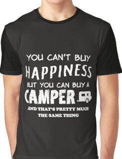 YOU CAN'T BUY HAPPINESS BUT YOU CAN BUY A CAMPER Graphic T-Shirt
