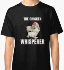 The Chicken Whisperer Shirt - Funny Farmer T-Shirt Classic T-Shirt