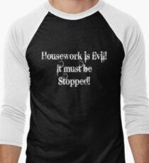 Housework is Evil T-Shirt