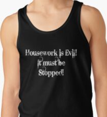 Housework is Evil T-Shirt