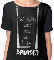 Where Did You Get That Bruise? - White Women's Chiffon Top