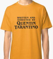 Written and Directed by Quentin Tarantino (dark) Classic T-Shirt