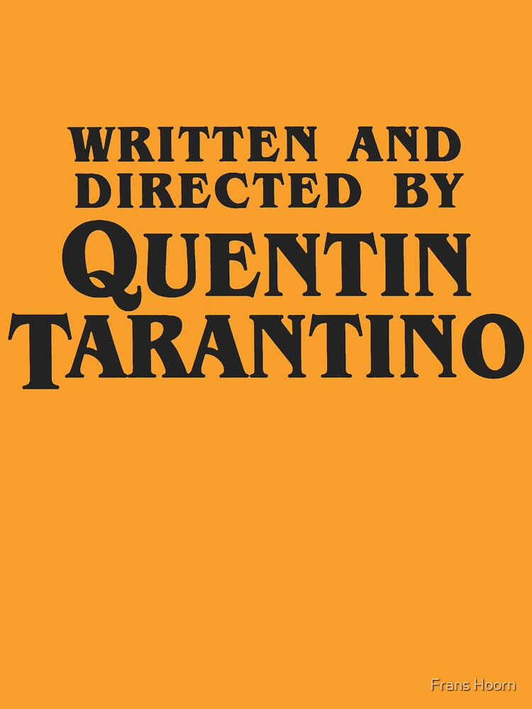 Written and Directed by Quentin Tarantino (dark) by Franz24