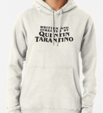 Written and Directed by Quentin Tarantino (dark) Pullover Hoodie