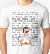 "Bob Belcher - ""I love you all but you're all terrible"" T-Shirt"