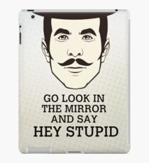 Hey Stupid iPad Case/Skin