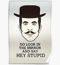 Hey Stupid Poster