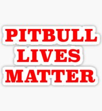 PITBULL LIVES MATTER Sticker