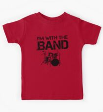 I'm With The Band - Drum Set (Black Lettering) Kids Tee