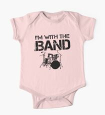 I'm With The Band - Drum Set (Black Lettering) One Piece - Short Sleeve