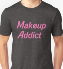 Makeup Addict T-Shirt