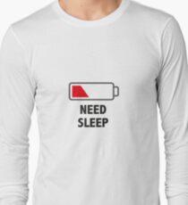 Need Sleep! Long Sleeve T-Shirt
