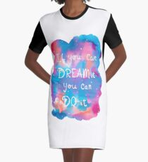 If You Can Dream It, You Can Do It Graphic T-Shirt Dress