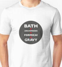 Red Dwarf Bath+Archimedes+formica=gravy Unisex T-Shirt