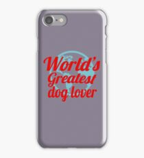 World's Greatest Dog Lover iPhone Case/Skin