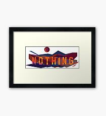 Nothing  Framed Print