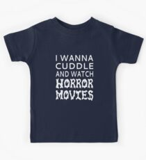 I Wanna Cuddle And Watch Horror Movies Kids Tee