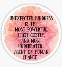 Unexpected Kindness  Sticker