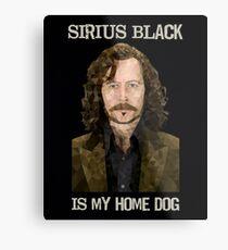 Sirius Black is My Home Dog Metal Print