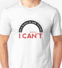 On A Scale of One To Even, I Can't (T-shirts) T-Shirt