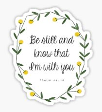 Be Still & Know I Am With You Sticker