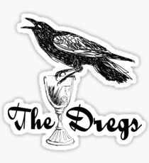 The Dregs [Six of Crows] Sticker