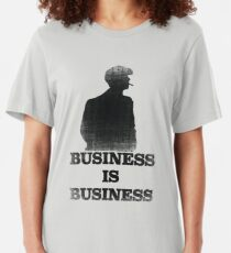 Business is Business Slim Fit T-Shirt