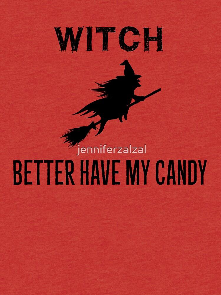 Witch Better Have my Candy by jenniferzalzal