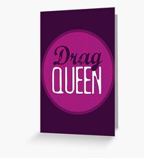Drag Queen Greeting Card