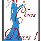 Cheers Dears! by redqueenself