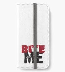 Bite Me iPhone Wallet/Case/Skin