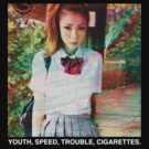 YOUTH, SPEED, TROUBLE, CIGARETTES. by Chigadeteru