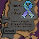 Where is our ribbon? Psychiatric abuse is widespread! by Initially NO