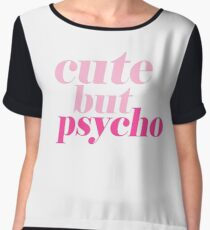 CUTE BUT PSYCHO QUOTE | FUN GRAPHIC PRINT Women's Chiffon Top