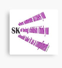 STANA KATIC QUOTE CHILDISH Canvas Print