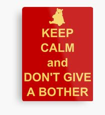 Keep Calm and Don't Give a Bother Metal Print