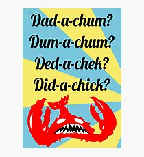 Lobstrosity Dad-a-Chum Photographic Print