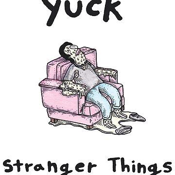 Stranger Things, Yuck by zakarsia