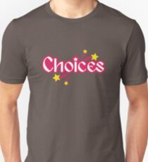 Choices [drag race] T-Shirt