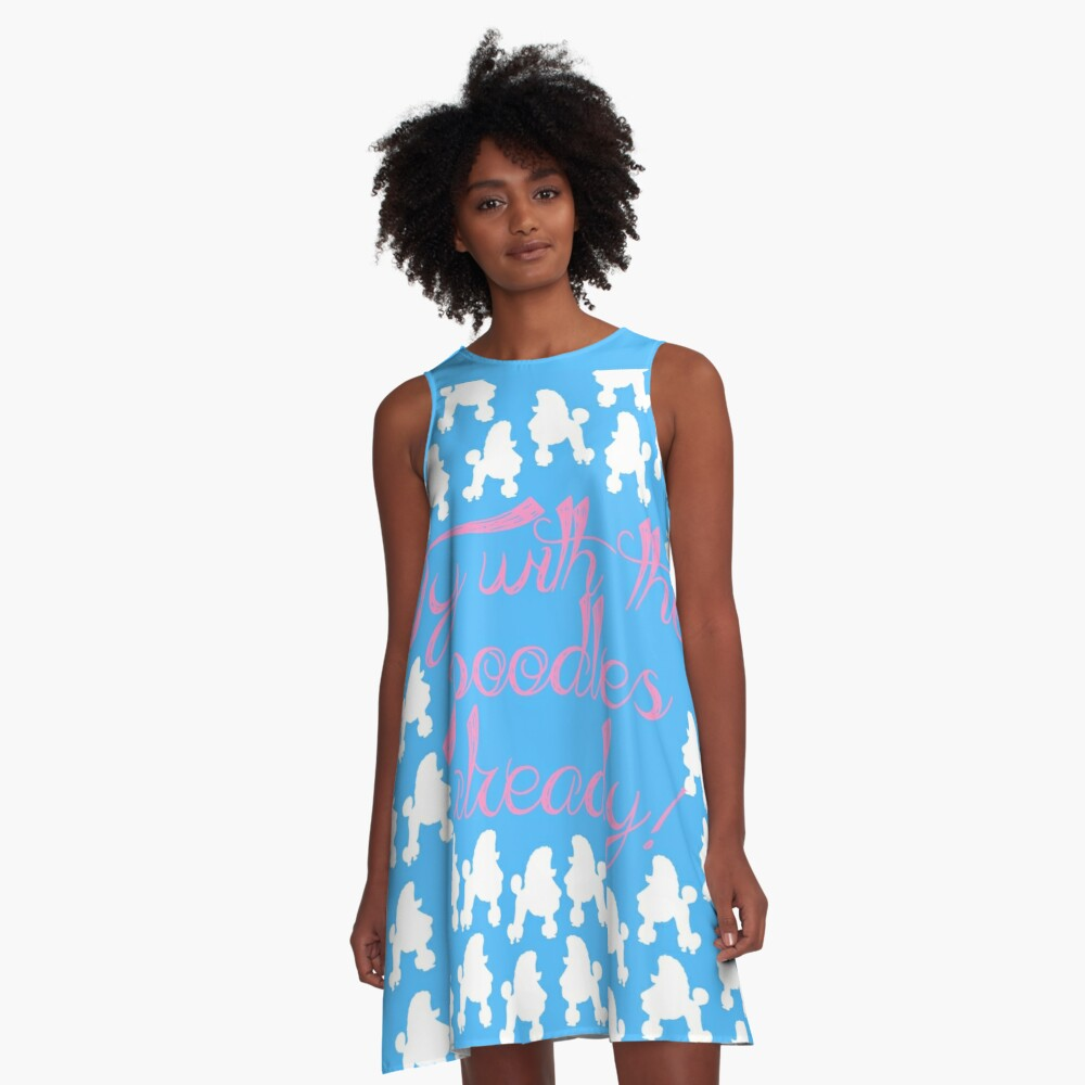 Oy with the poodles already! A-Line Dress